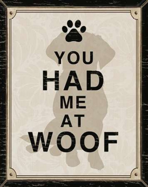 YOU HAD ME AT WOOF Poster Print by Piper Ballantyne - Item # VARPDXPB26037