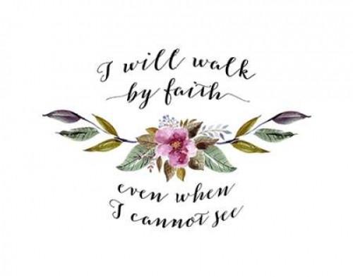 I Will Walk by Faith Floral Poster Print by  Tara Moss - Item # VARPDXTA1756