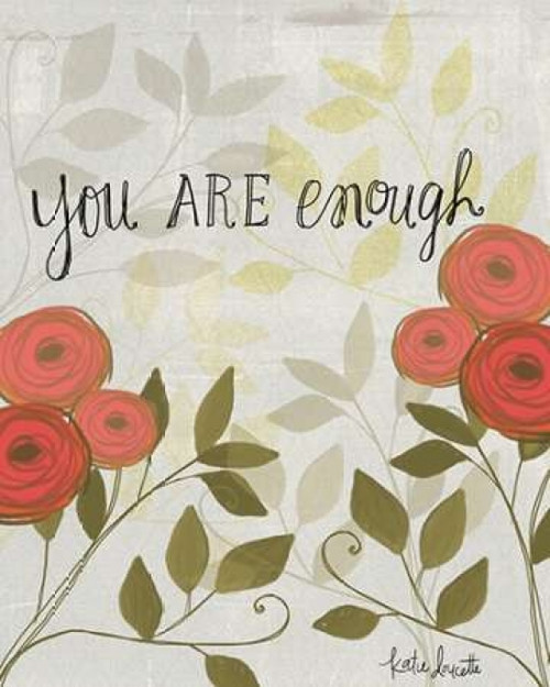 You Are Enough Poster Print by  Katie Doucette - Item # VARPDXKA1446