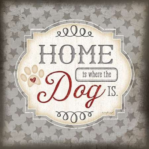 Home is Where the Dog Is Poster Print by Jennifer Pugh - Item # VARPDXJP4518