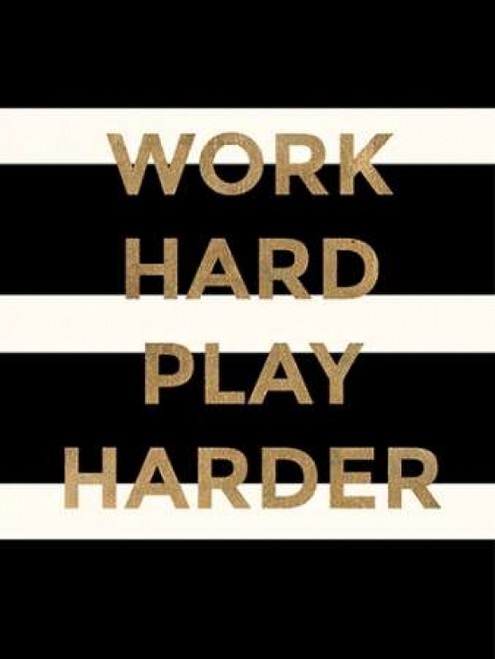 Work Hard, Play Harder Poster Print by Evangeline Taylor - Item # VARPDX916TAY1226