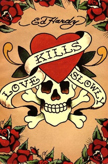 Love Kills Slowly Poster Poster Print by Ed Hardy - Item # VARPYRPP31153