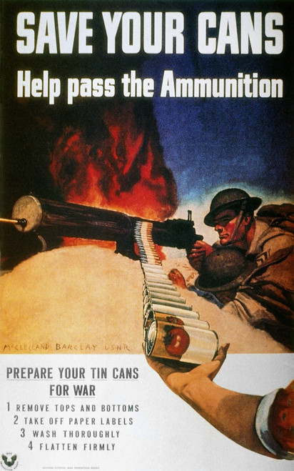 Wwii: Save Cans Poster. /N'Save Your Cans. Help Pass The Ammunition.' American World War Ii Poster. Poster Print by Granger Collection - Item # VARGRC0039666