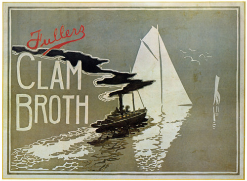 Soup Poster, 1899. /Nposter For Fullers Clam Broth Soup, 1899. Poster Print by Granger Collection - Item # VARGRC0526637