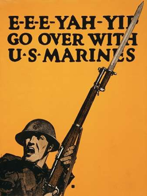 E-E-E-Yah-YIP, Go Over with U.S. Marines, 1917 Poster Print by Charles Buckles Falls - Item # VARPDX467765