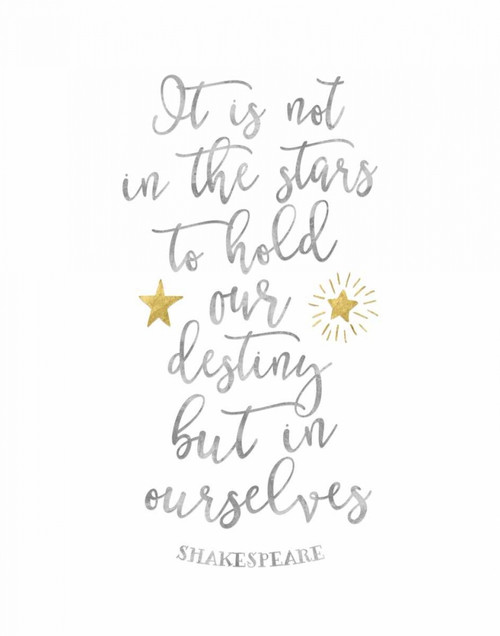 Shakespeare Destiny Quote Poster Print by Tara Moss - Item # VARPDXTA1964