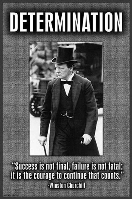 Success is not final, failure is not fatal: it is the courage to continue that counts.  Winston Churchill Poster Print by Wilbur Pierce - Item # VARBLL058722343x