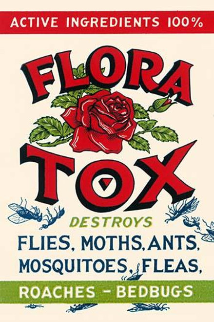 """Can label for an insecticide called Flora Tox that destroys flies, moths, ants, mosquitoes and fleas and has a """"mysterious fragrance."""" Poster Print by unknown - Item # VARBLL0587334932"""