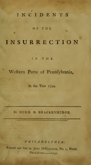 The Whiskey Rebellion. Title Page Of   Incidents Of The Insurrection In The Western Parts Of Pennsylvania In The Year 1794 History - Item # VAREVCHCDLCGEEC115