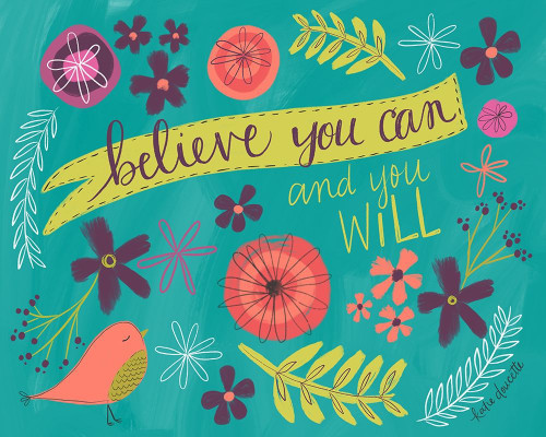 Believe You Can Poster Print by Katie Doucette - Item # VARPDXKA2192