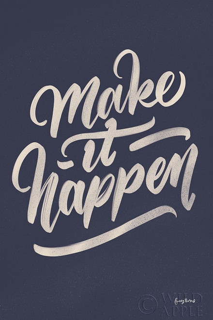 Make it Happen Poster Print by Becky Thorns - Item # VARPDX51863