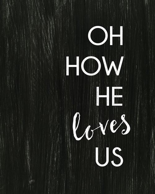 Oh How He Loves Us Poster Print by Bella Dos Santos - Item # VARPDX907DOS2193