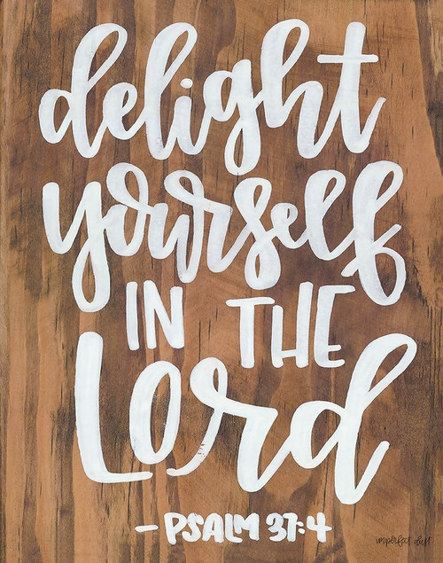 Delight Yourself in the Lord Poster Print by Imperfect Dust Imperfect Dust - Item # VARPDXDUST206