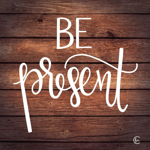 Be Present Poster Print by Fearfully Made Creations Fearfully Made Creations - Item # VARPDXFMC112