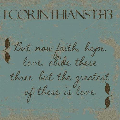 1 Cor 13-13 Poster Print by Taylor Greene - Item # VARPDXTGSQ252A