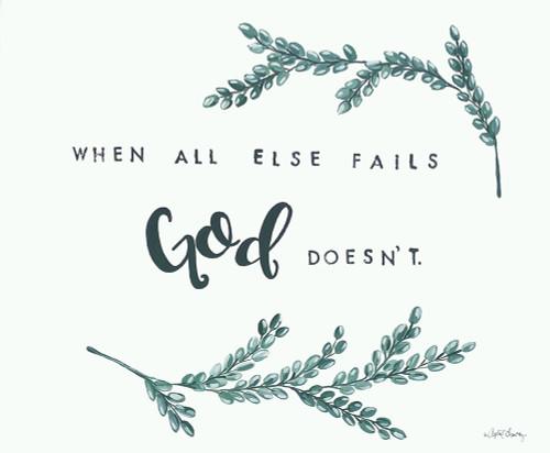 When All Else Fails God Doesnt     Poster Print by April Chavez # AC159