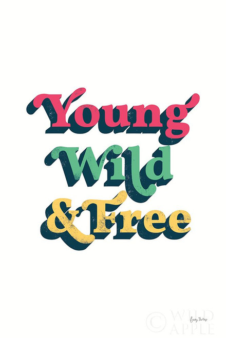 Rainbow Young Wild and Free Bold Poster Print by Becky Thorns # 65219
