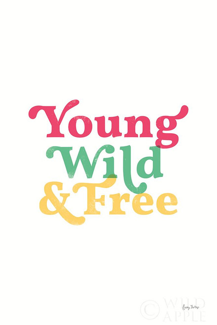 Rainbow Young Wild and Free Poster Print by Becky Thorns # 65207