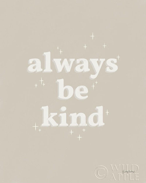 Always Be Kind Neutral Poster Print by Becky Thorns # 64713