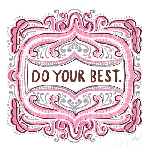 Do Your Best Poster Print by Melissa Averinos # 59986