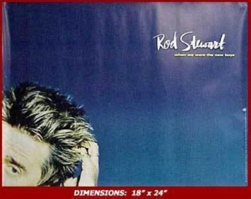 Rod Stewart When We Were The New Boys Poster - Item # RAR9998708