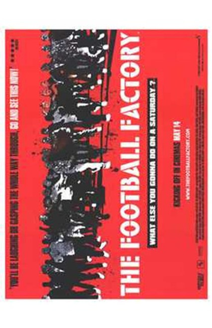 The Football Factory Movie Poster (11 x 17) - Item # MOV221128