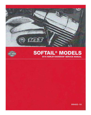 Harley-Davidson 2016 Softail Models Motorcycle Service Manual 99482-16 - Wisconsin Harley-Davidson