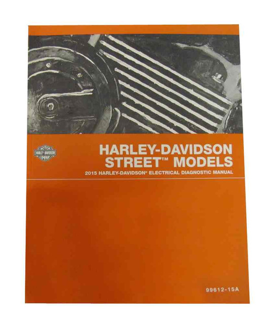 Harley-Davidson 2015 Street Models Electrical Diagnostic Manual 99612-15A - Wisconsin Harley-Davidson
