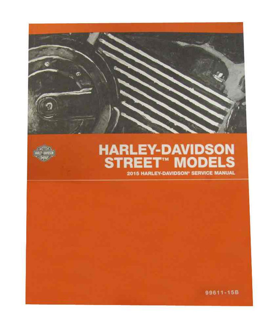 Harley-Davidson 2015 Street Models Motorcycle Service Manual 99611-15B - Wisconsin Harley-Davidson