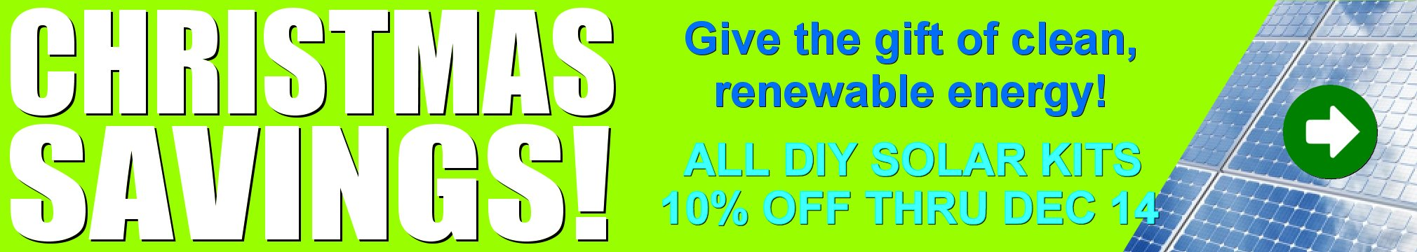 Christmas savings! All DIY Solar Kits 10% Off Thru Dec 14