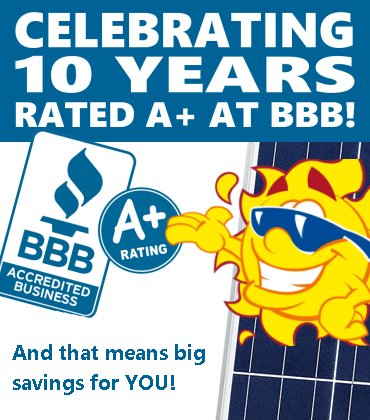 Mr. Solar® celebrate 10 years rated A+ with the Better Business Bureau!