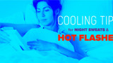 Cooling Tips for Night Sweats and Hot Flashes