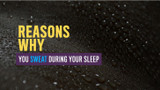 Reasons Why You Sweat During Your Sleep