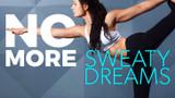 No More Sweaty Dreams