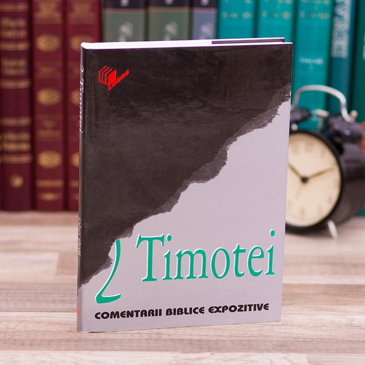 Comentariu biblic expozitiv - 2 Timotei - John Stott