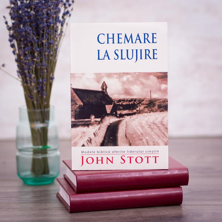 Chemare la slujire - Modele biblice oferite liderului crestin - John Stott