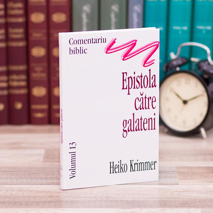 Comentariu asupra Epistolei catre Galateni - Heiko Krimmer