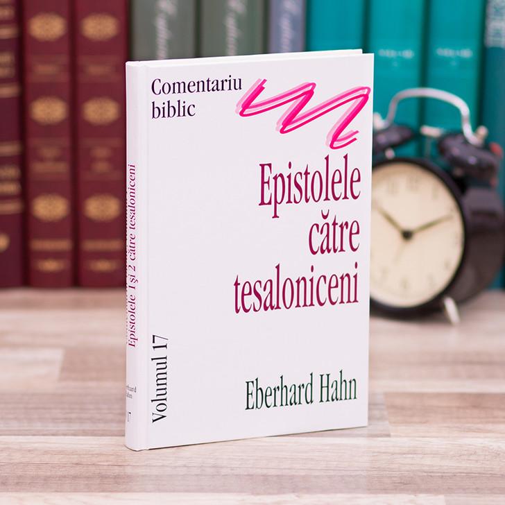 Comentariu asupra Epistolei catre Tesaloniceni - Eberhard Hahn
