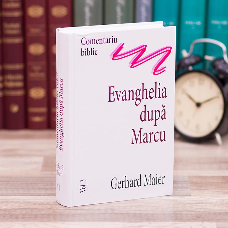 Comentariu asupra Evangheliei dupa Marcu - Gerhard Maier