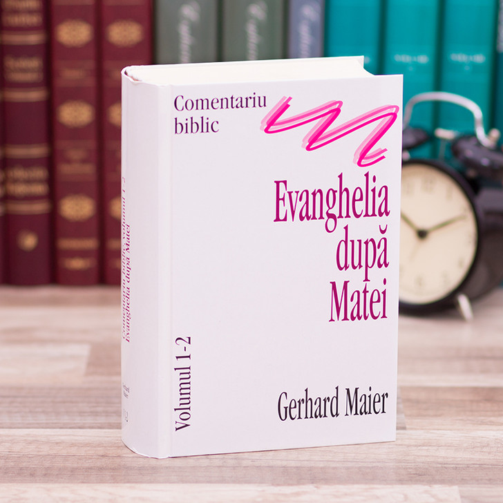 Comentariu asupra Evangheliei dupa Matei - Gerhard Maier