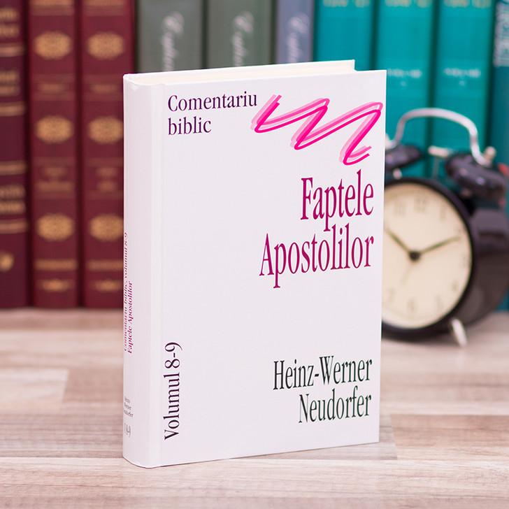 Comentariu asupra Faptele Apostolilor - Heinz Werner Neudorfer