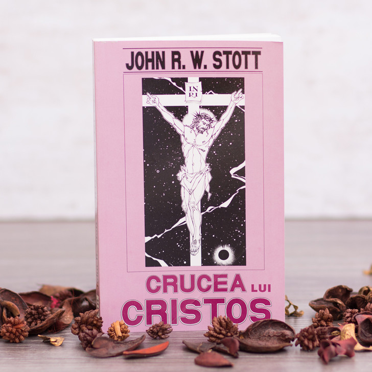 Crucea lui Cristos - John R. W. Stott