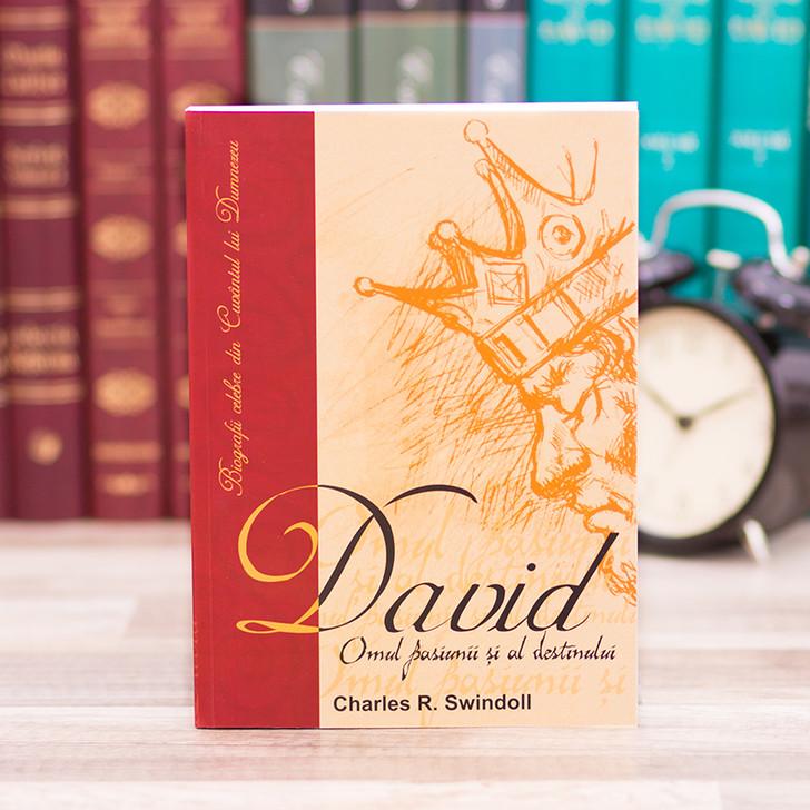 David - omul pasiunii si al destinului - Charles Swindoll