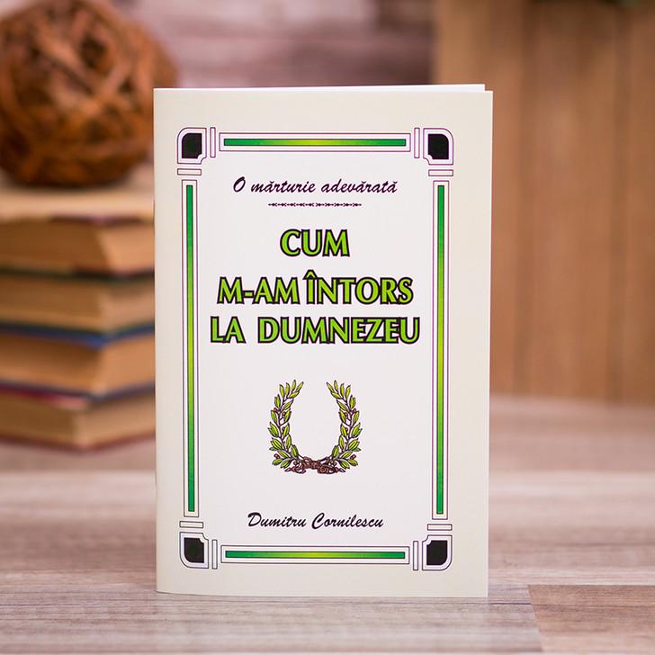 Cum m-am intors la Dumnezeu, Dumitru Cornilescu,