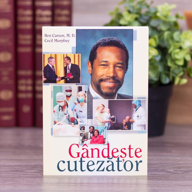 Gandeste cutezator -  Ben Carson