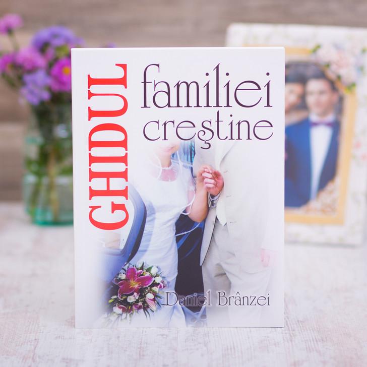Ghidul familiei crestine,  branzei, daniel,