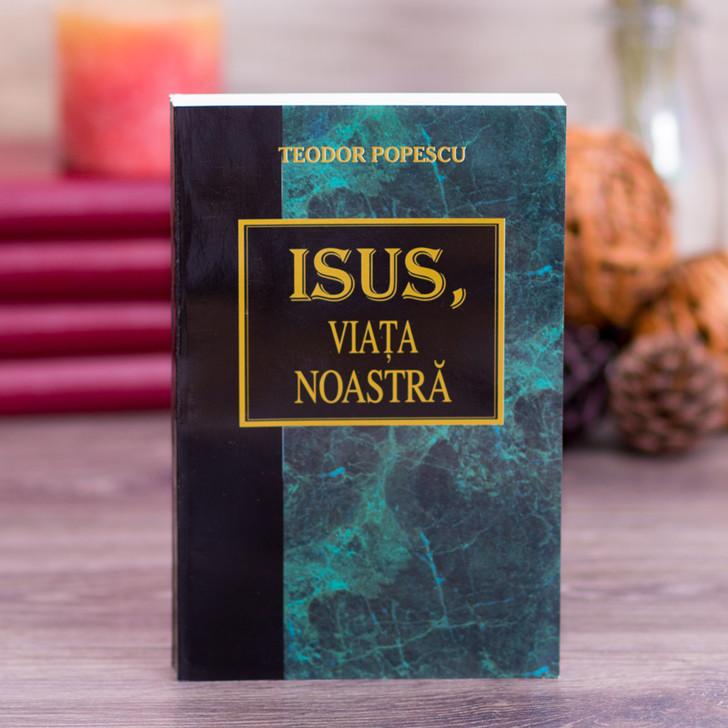 Isus, Viata noastra, teodor, popescu
