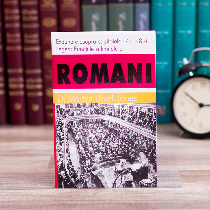 Romani 6 - Functiile si limitele lor / (cap.7:1-8:4), Martyn Lloyd-Jones