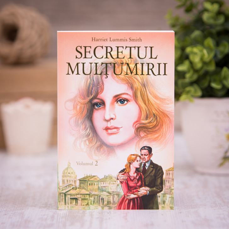 Secretul multumirii vol. 2, harriet lummis smith,
