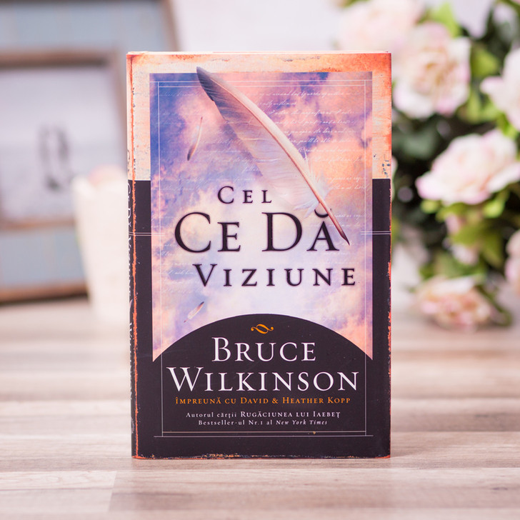 Cel ce da viziune - Bruce Wilkinson
